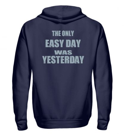 The Only Easy Day Was Yesterday - Zip-Hoodie-198