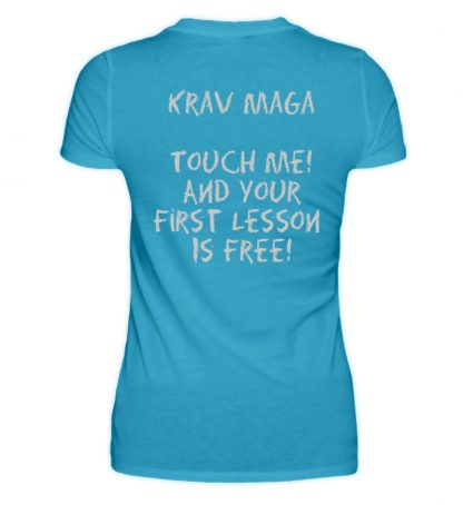 Krav Maga Touch me! And Your First.. - Damen Premiumshirt-3175