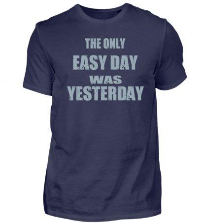 The Only Easy Day Was Yesterday - Herren Premiumshirt-198