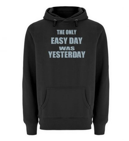 The Only Easy Day Was Yesterday - Unisex Premium Kapuzenpullover-16